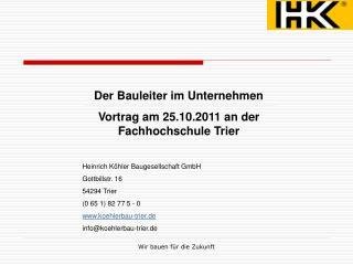Der Bauleiter im Unternehmen Vortrag am 25.10.2011 an der Fachhochschule Trier