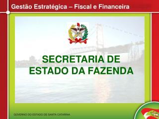 Gestão Estratégica  – Fiscal e  Financeira