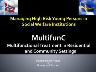 Managing High Risk Young Persons in Social Welfare Institutions MultifunC