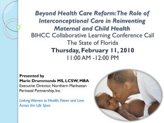 BIHCC Collaborative Learning Conference Call The State of Florida Thursday, February 11, 2010
