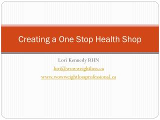 Creating a One Stop Health Shop