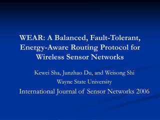 WEAR: A Balanced, Fault-Tolerant, Energy-Aware Routing Protocol for Wireless Sensor Networks