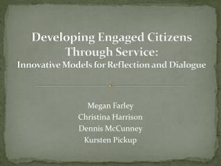 Developing Engaged Citizens  Through Service: Innovative Models for Reflection and Dialogue
