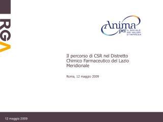 Il percorso di CSR nel Distretto Chimico Farmaceutico del Lazio Meridionale  Roma, 12 maggio 2009