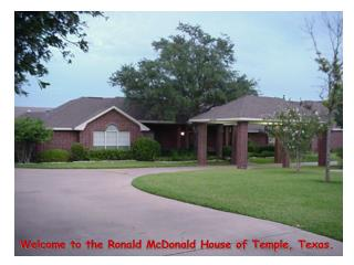 Welcome to the Ronald McDonald House of Temple, Texas.
