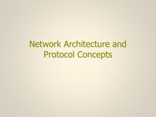 Network Architecture and  Protocol Concepts