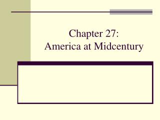 Chapter 27: America at Midcentury