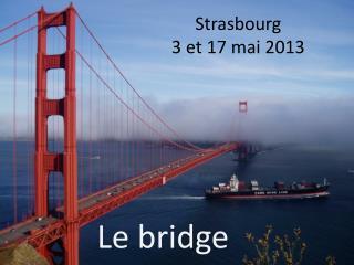 Strasbourg 3 et 17 mai 2013