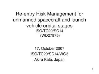 17, October 2007 ISO/TC20/SC14/WG3 Akira Kato, Japan