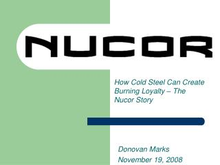 How Cold Steel Can Create Burning Loyalty – The Nucor Story