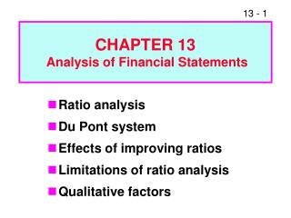 Ratio analysis Du Pont system Effects of improving ratios Limitations of ratio analysis