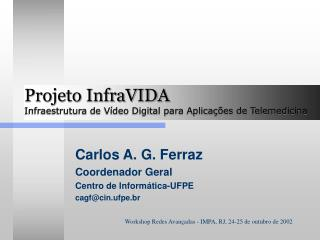 Projeto InfraVIDA Infraestrutura de Vídeo Digital para Aplicações de Telemedicina