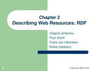 Chapter  2 Describing Web Resources :  RDF