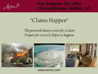 Kari Edwards, AIC, ASLI Claims Manager, AmRisc, LP