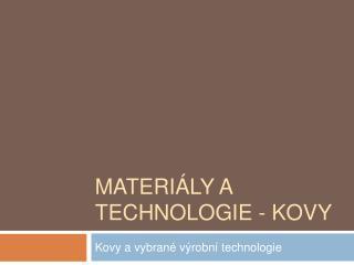 Materi ly a technologie - kovy