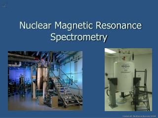 Nuclear Magnetic Resonance Spectrometry