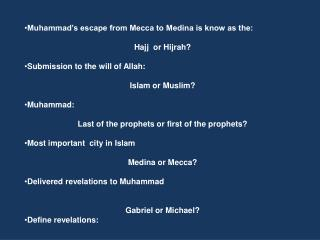 Muhammad�s escape from Mecca to Medina is know as the: Hajj  or Hijrah?