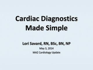 Cardiac Diagnostics Made Simple