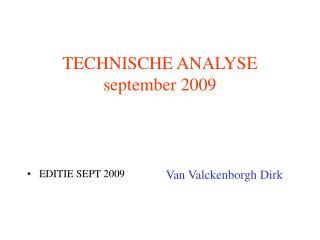 TECHNISCHE ANALYSE september 2009