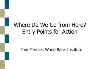 Where Do We Go from Here? Entry Points for Action