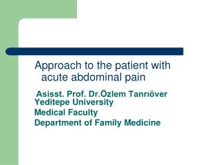 Approach to the patient with  acute abdominal pain