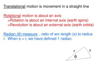 Translational  motion is movement in a straight line Rotational  motion is about an axis