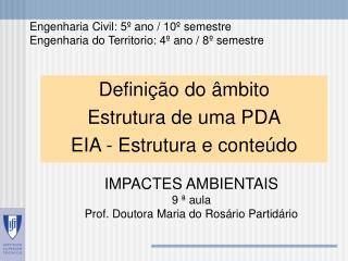 IMPACTES AMBIENTAIS 9 ª aula Prof. Doutora Maria do Rosário Partidário