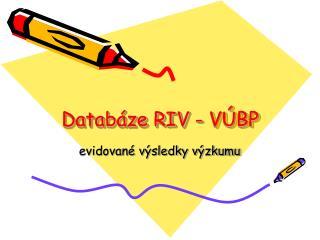 Databáze RIV - VÚBP