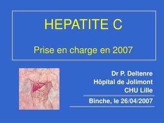 HEPATITE C Prise en charge en 2007
