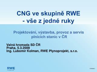 CNG ve skupině RWE - vše z jedné ruky