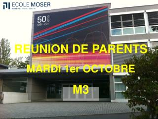 REUNION DE PARENTS MARDI 1er OCTOBRE M3