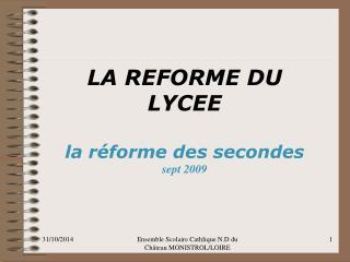 LA REFORME DU LYCEE la réforme des secondes sept 2009