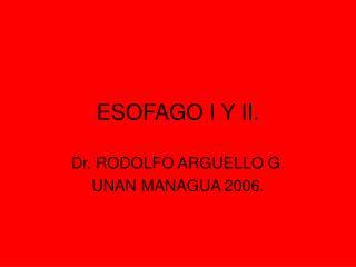 ESOFAGO I Y II.