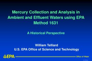 William Telliard U.S. EPA Office of Science and Technology