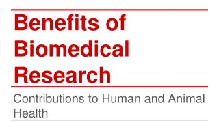 Benefits of Biomedical  Research