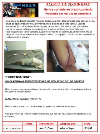 ALERTA DE SEGURIDAD Herida cortante en brazo izquierdo Producido por mal uso de amoladora