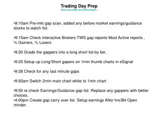 Trading Day Prep ( code.google/p/trade-manager/  )
