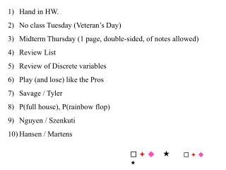 Hand in HW. No class Tuesday (Veteran's Day)