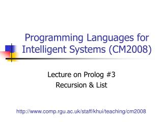 Programming Languages for Intelligent Systems (CM2008)