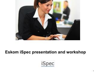 Eskom iSpec presentation and workshop