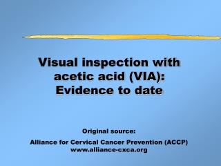 Visual inspection with acetic acid VIA:  Evidence to date