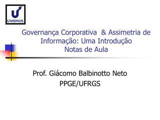 Governança Corporativa  & Assimetria de Informação: Uma Introdução Notas de Aula