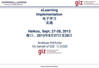 eLearning Implementation 电子学习 实施 Haikou, Sept. 27-28, 2013 海口, 2013 年 9 月 27 日至 28 日