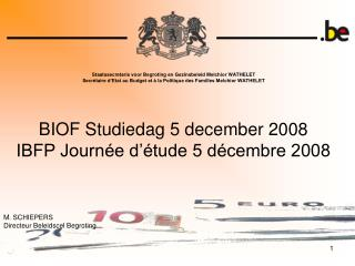 BIOF Studiedag 5 december 2008 IBFP Journée d'étude 5 décembre 2008