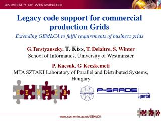Legacy code support for commercial production Grids