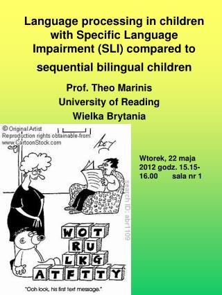 Prof. Theo Marinis University of Reading Wielka Brytania