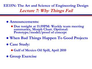 EE15N: The Art and Science of Engineering Design Lecture 7: Why Things Fail