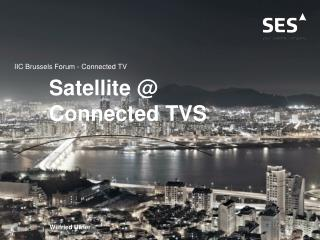 Satellite @ Connected TVS