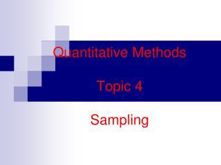 Quantitative Methods Topic 4 Sampling