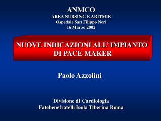 ANMCO AREA NURSING E ARITMIE Ospedale San Filippo Neri 16 Marzo 2002